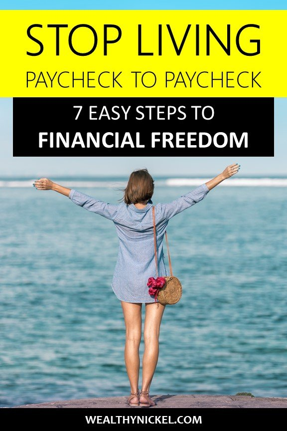 Tired of living paycheck to paycheck? Learn 7 easy steps on how to break the cycle, save more money, and get to financial freedom! #financialfreedom #savemoney #debtfree