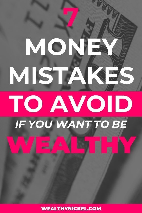 money mistakes to avoid if you want to be wealthy